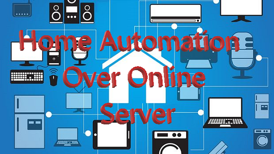Home Automation Over Online Server || Remote Control From